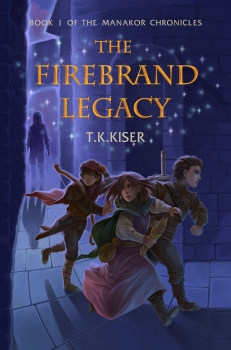 The Firebrand Legacy by T.K. Kiser